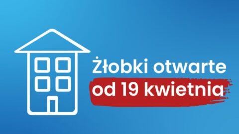 Komunikat Żłobki Otwarte od 19 kwietnia